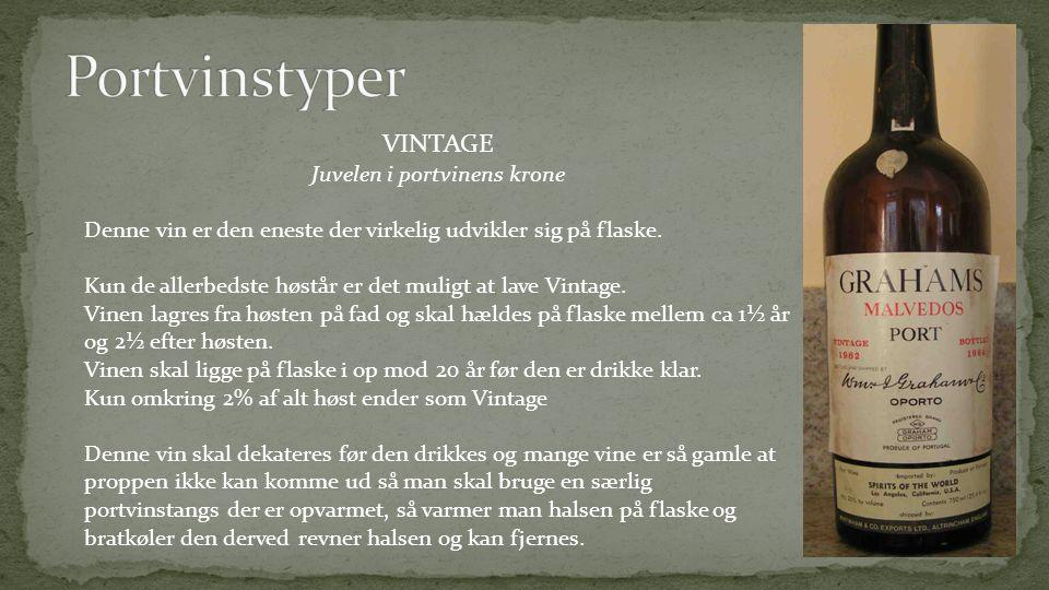 VINTAGE Juvelen i portvinens krone Denne vin er den eneste der virkelig udvikler sig på flaske.