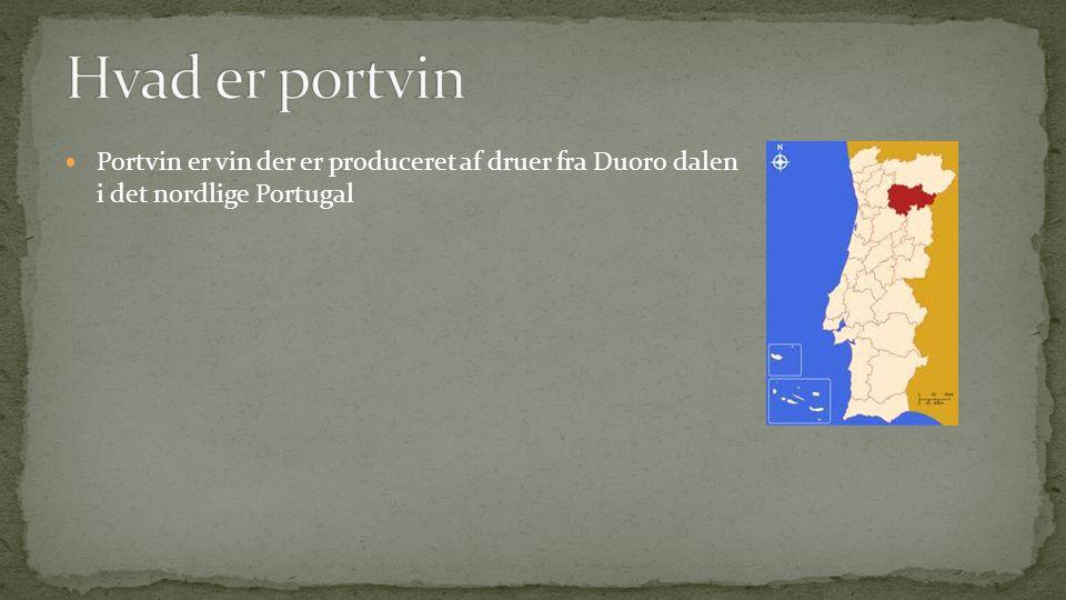  Portvin er vin der er produceret af druer fra Duoro dalen i det nordlige Portugal