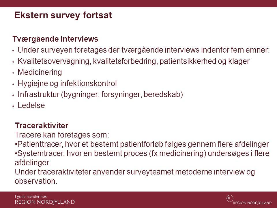Ekstern survey fortsat Tværgående interviews • Under surveyen foretages der tværgående interviews indenfor fem emner: • Kvalitetsovervågning, kvalitet