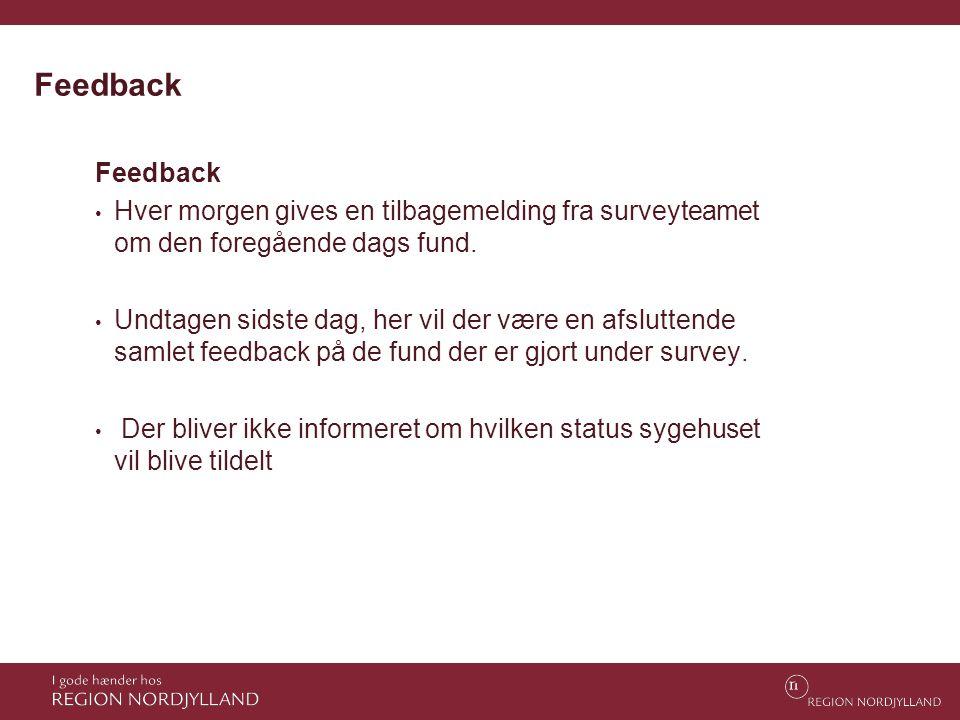Feedback • Hver morgen gives en tilbagemelding fra surveyteamet om den foregående dags fund. • Undtagen sidste dag, her vil der være en afsluttende sa