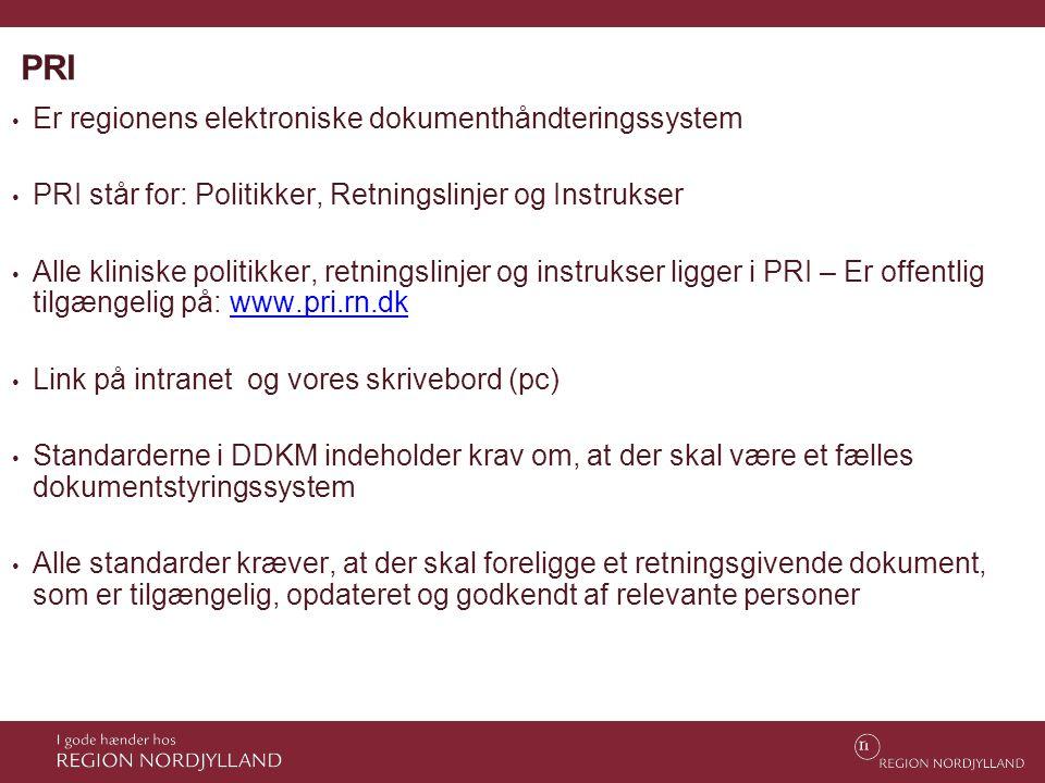 PRI • Er regionens elektroniske dokumenthåndteringssystem • PRI står for: Politikker, Retningslinjer og Instrukser • Alle kliniske politikker, retning