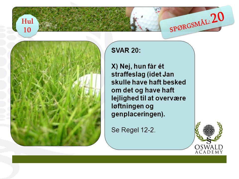 SPØRGSMÅL 21: Jonna dømmer sin bold uspillelig, da den ligger under et træ.