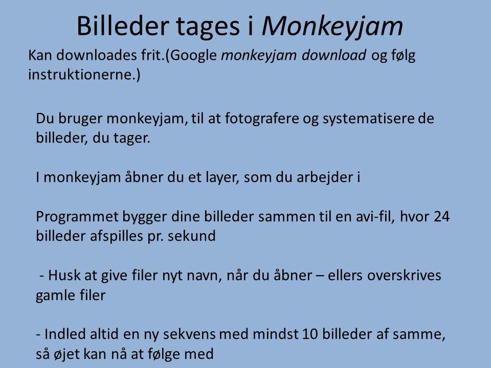 Billeder tages i Monkeyjam Kan downloades frit.(Google monkeyjam download og følg instruktionerne.) Du bruger monkeyjam, til at fotografere og systema