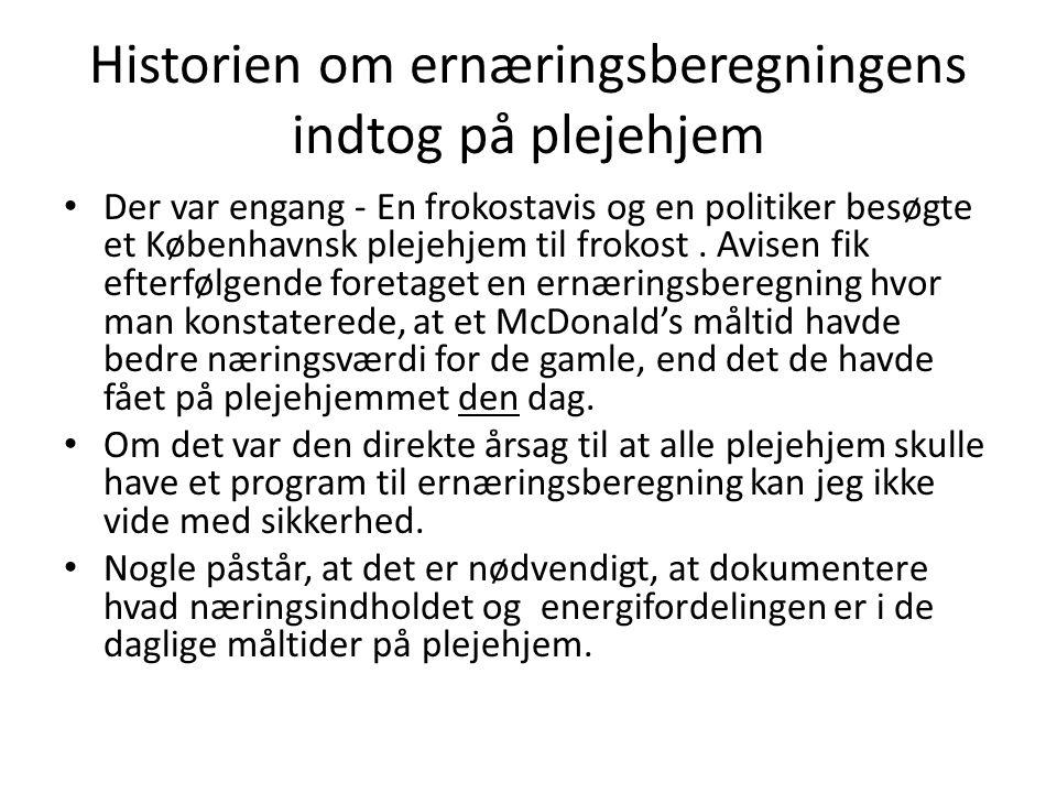 Historien om ernæringsberegningens indtog på plejehjem • Der var engang - En frokostavis og en politiker besøgte et Københavnsk plejehjem til frokost.