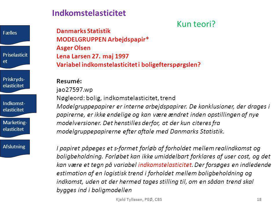Kjeld Tyllesen, PEØ, CBS18 Danmarks Statistik MODELGRUPPEN Arbejdspapir* Asger Olsen Lena Larsen 27.