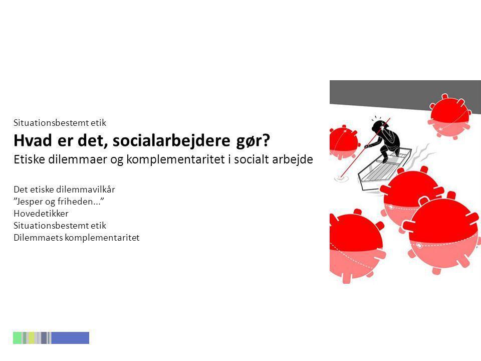 Det etiske dilemmavilkår Vilkår i det sociale Etiske problemer og dilemmaer er vilkår på det sociale område.