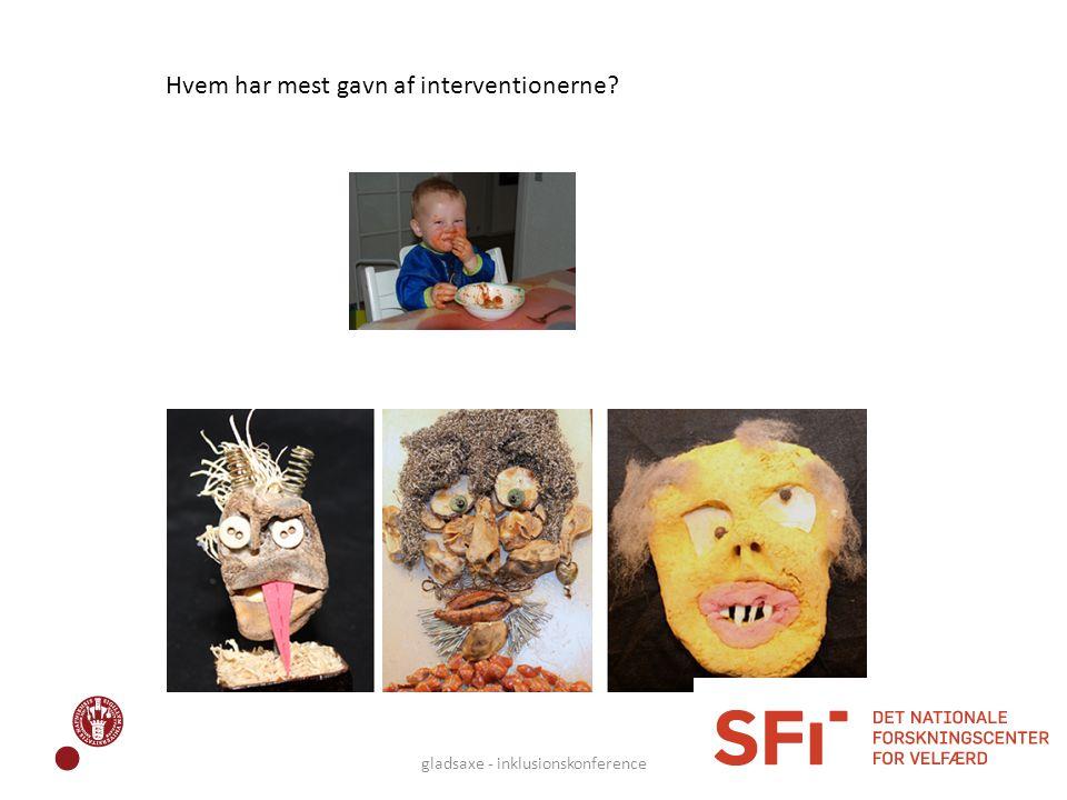 gladsaxe - inklusionskonference Hvem har mest gavn af interventionerne?