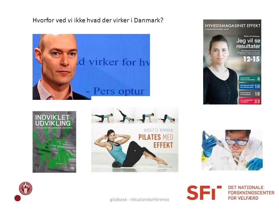 gladsaxe - inklusionskonference Hvorfor ved vi ikke hvad der virker i Danmark?