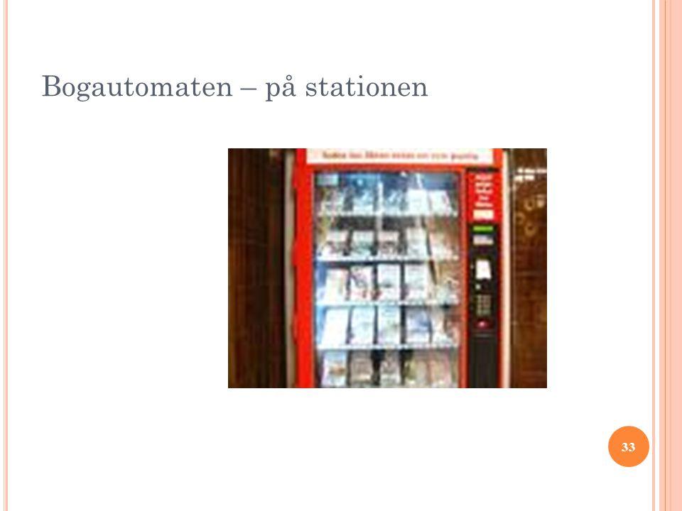 33 Bogautomaten – på stationen
