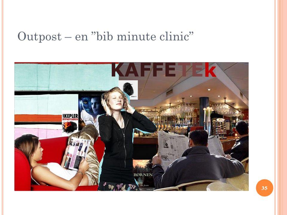 """35 Outpost – en """"bib minute clinic"""""""