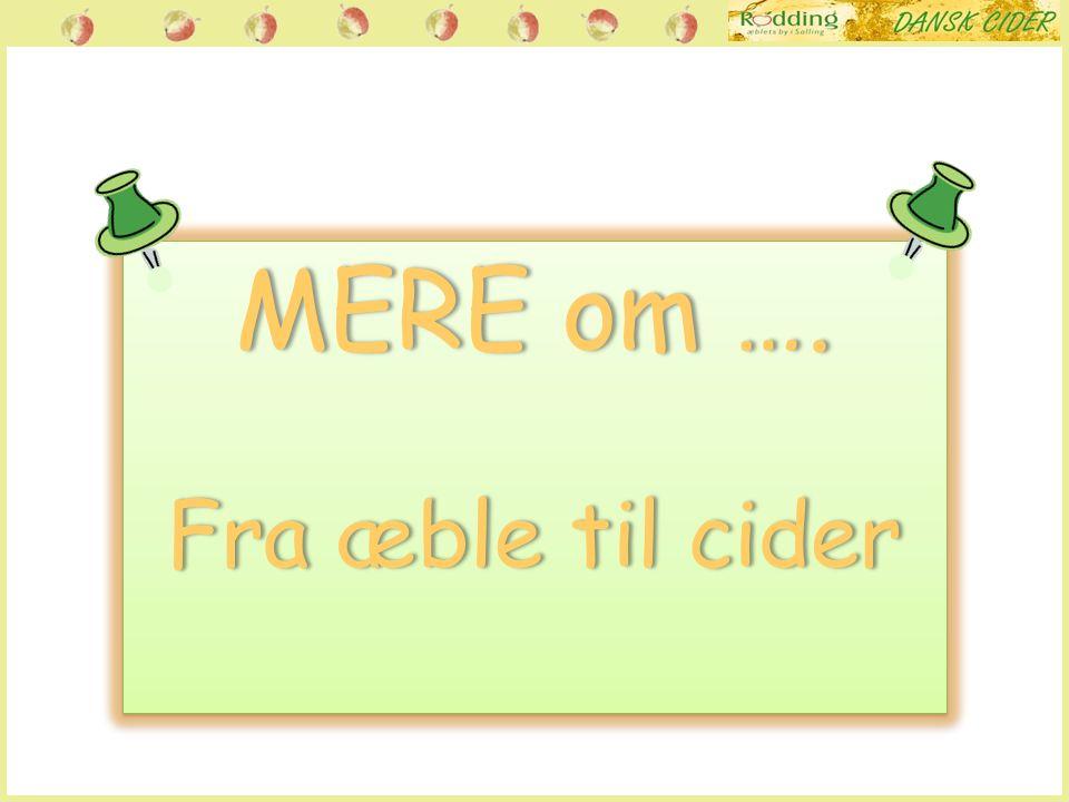 MERE om ….MERE om …. Fra æble til ciderFra æble til cider MERE om ….MERE om …. Fra æble til ciderFra æble til cider