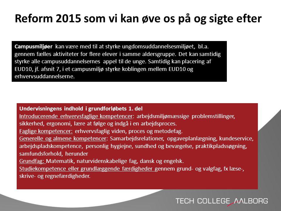 Reform 2015 som vi kan øve os på og sigte efter Undervisningens indhold i grundforløbets 1. del Introducerende erhvervsfaglige kompetencer: arbejdsmil