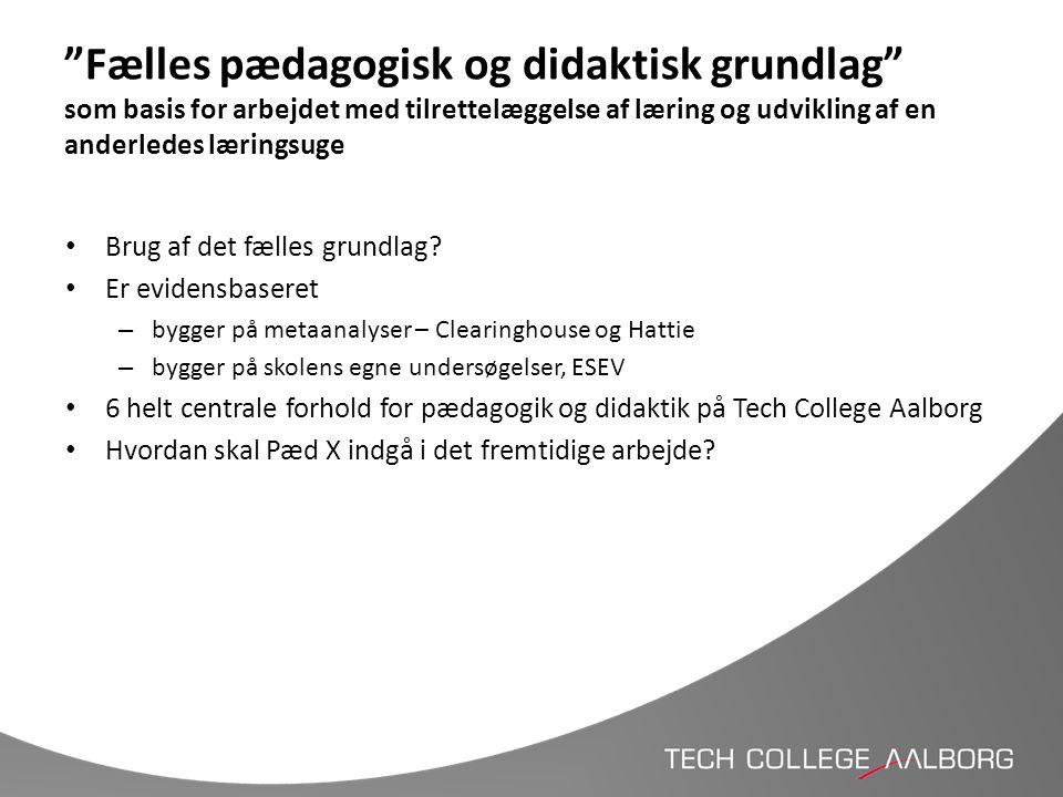 """""""Fælles pædagogisk og didaktisk grundlag"""" som basis for arbejdet med tilrettelæggelse af læring og udvikling af en anderledes læringsuge • Brug af det"""