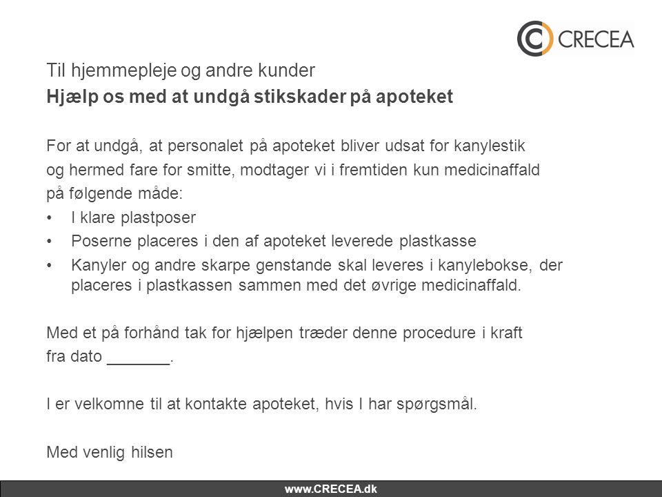 www.CRECEA.dk Til hjemmepleje og andre kunder Hjælp os med at undgå stikskader på apoteket For at undgå, at personalet på apoteket bliver udsat for ka
