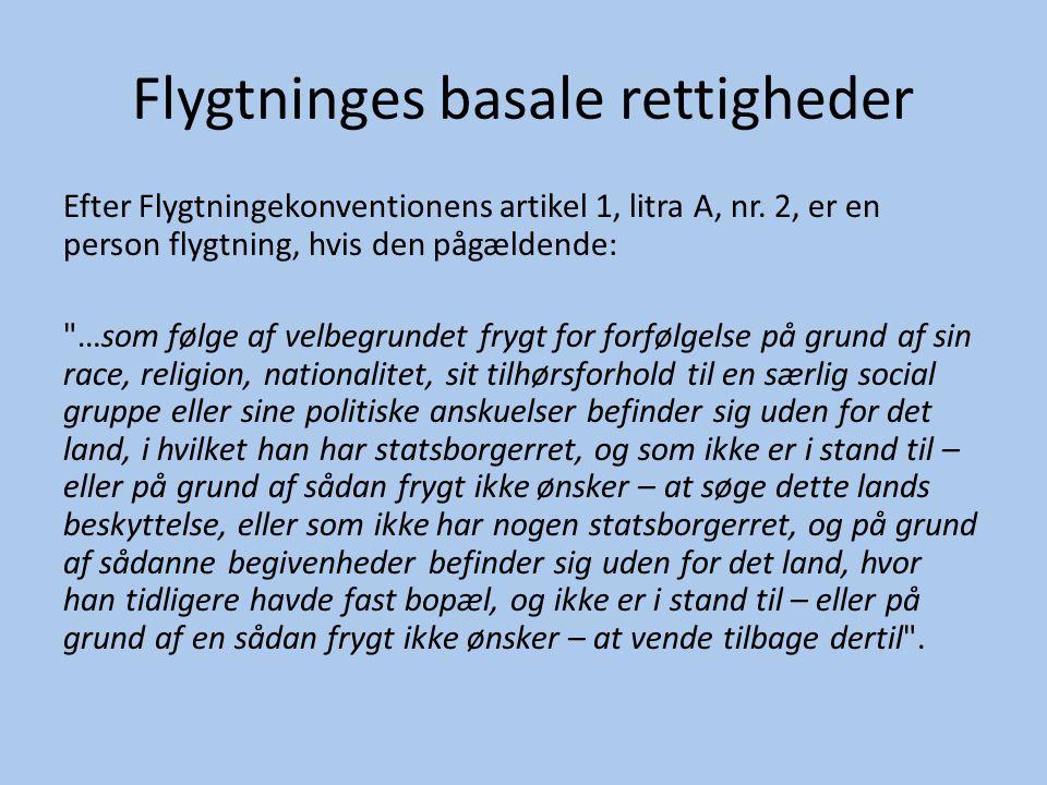 Flygtninges basale rettigheder Efter Flygtningekonventionens artikel 1, litra A, nr.