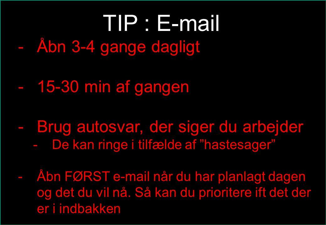 se@traincompany.dk TIP : E-mail -Åbn 3-4 gange dagligt -15-30 min af gangen -Brug autosvar, der siger du arbejder -De kan ringe i tilfælde af hastesager -Åbn FØRST e-mail når du har planlagt dagen og det du vil nå.