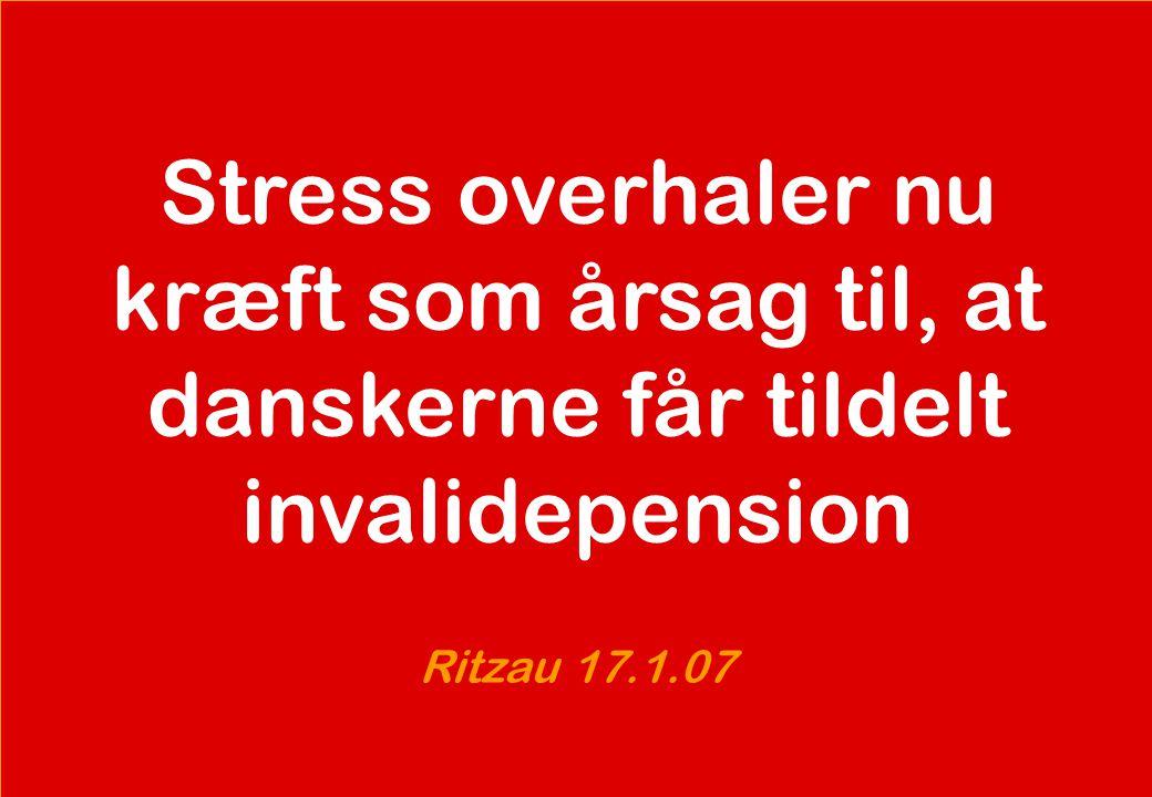 se@traincompany.dk Stress overhaler nu kræft som årsag til, at danskerne får tildelt invalidepension Ritzau 17.1.07