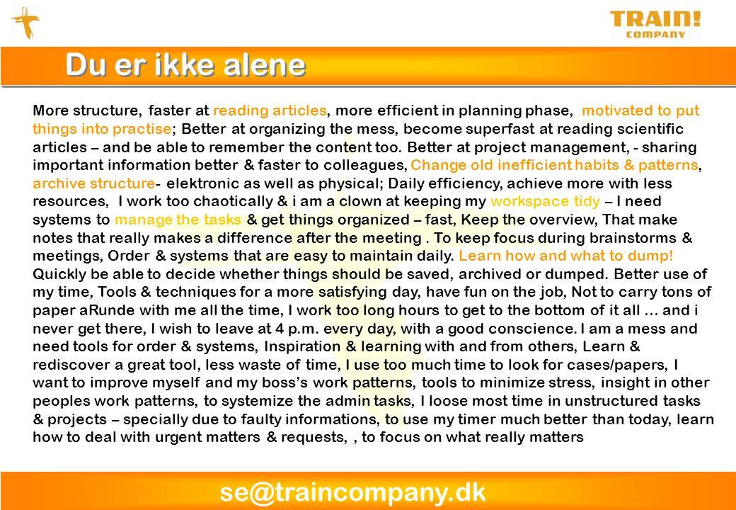 se@traincompany.dk EISENHOWERs MATRIX Dunham Efficiency is intelligent laziness