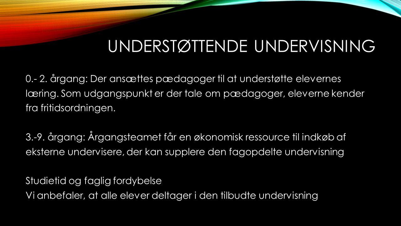 UNDERSTØTTENDE UNDERVISNING 0.- 2. årgang: Der ansættes pædagoger til at understøtte elevernes læring. Som udgangspunkt er der tale om pædagoger, elev