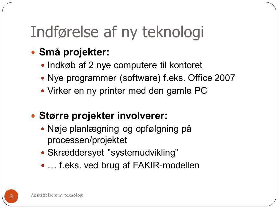 Indførelse af ny teknologi  Små projekter:  Indkøb af 2 nye computere til kontoret  Nye programmer (software) f.eks. Office 2007  Virker en ny pri