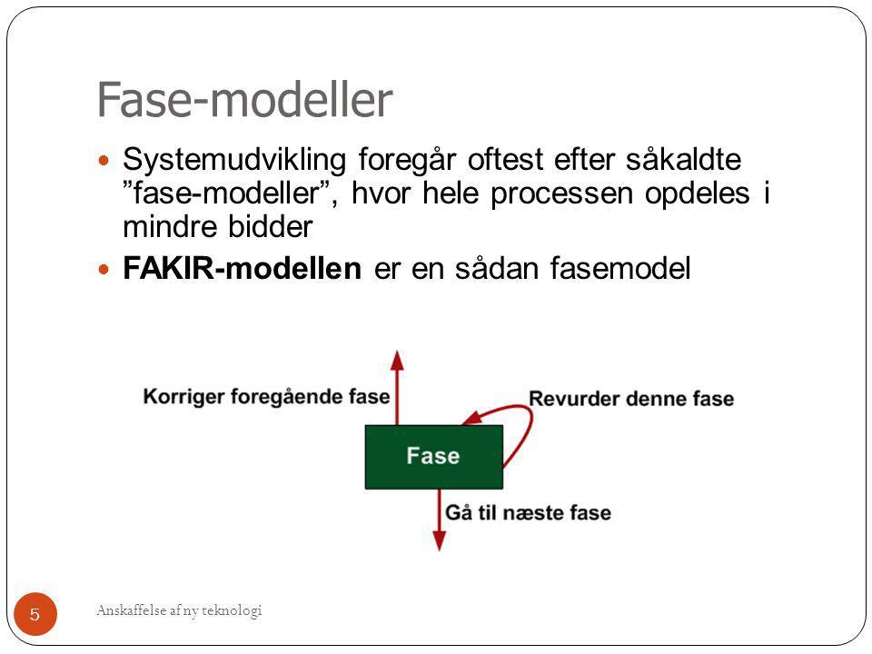 """Fase-modeller  Systemudvikling foregår oftest efter såkaldte """"fase-modeller"""", hvor hele processen opdeles i mindre bidder  FAKIR-modellen er en såda"""