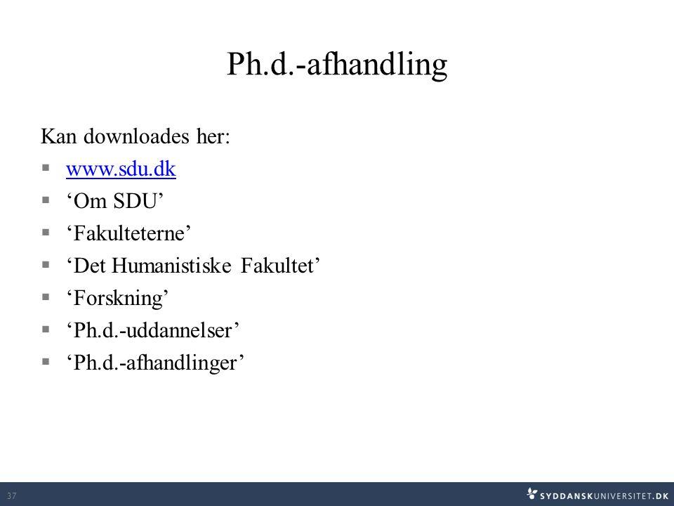 Ph.d.-afhandling Kan downloades her:  www.sdu.dk www.sdu.dk  'Om SDU'  'Fakulteterne'  'Det Humanistiske Fakultet'  'Forskning'  'Ph.d.-uddannel