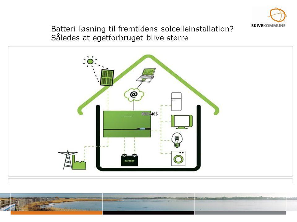 Batteri-løsning til fremtidens solcelleinstallation Således at egetforbruget blive større