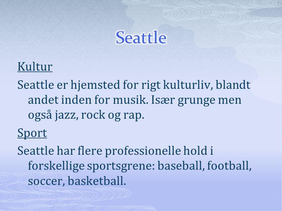 Kultur Seattle er hjemsted for rigt kulturliv, blandt andet inden for musik.