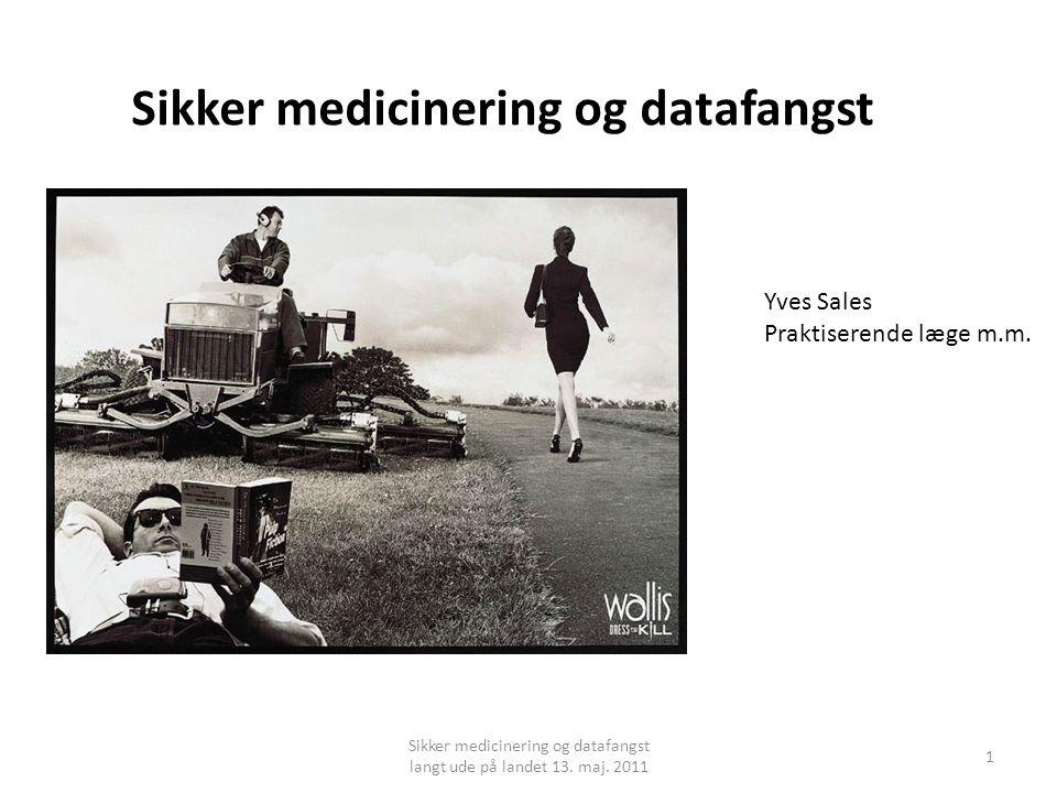 Sikker medicinering og datafangst 1 Sikker medicinering og datafangst langt ude på landet 13.