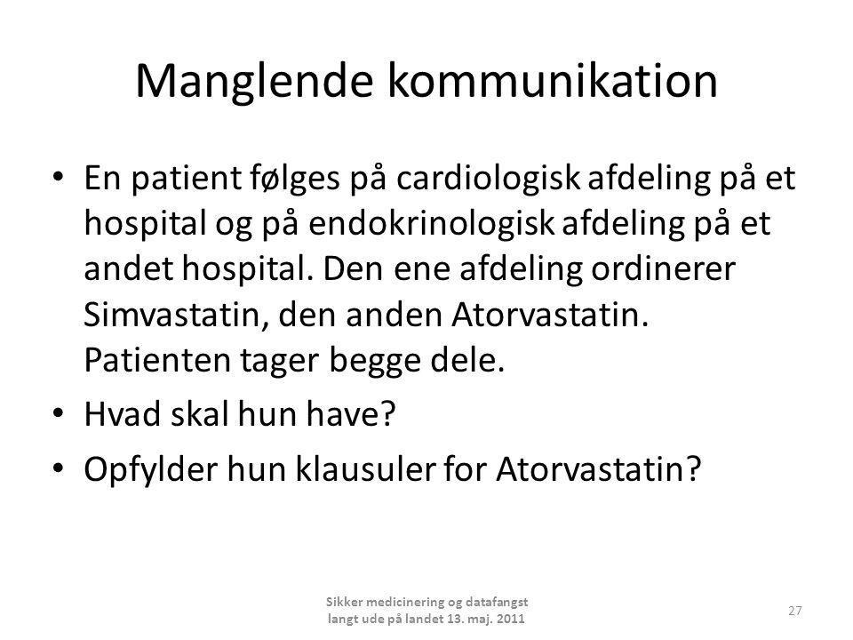 Manglende kommunikation • En patient følges på cardiologisk afdeling på et hospital og på endokrinologisk afdeling på et andet hospital.