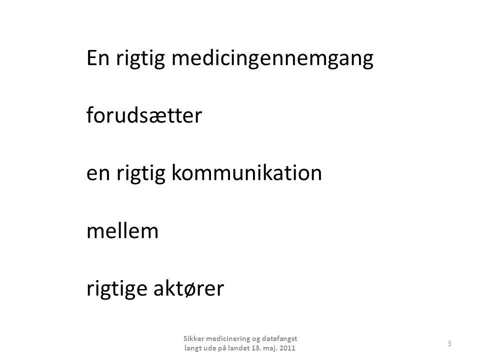 3 En rigtig medicingennemgang forudsætter en rigtig kommunikation mellem rigtige aktører