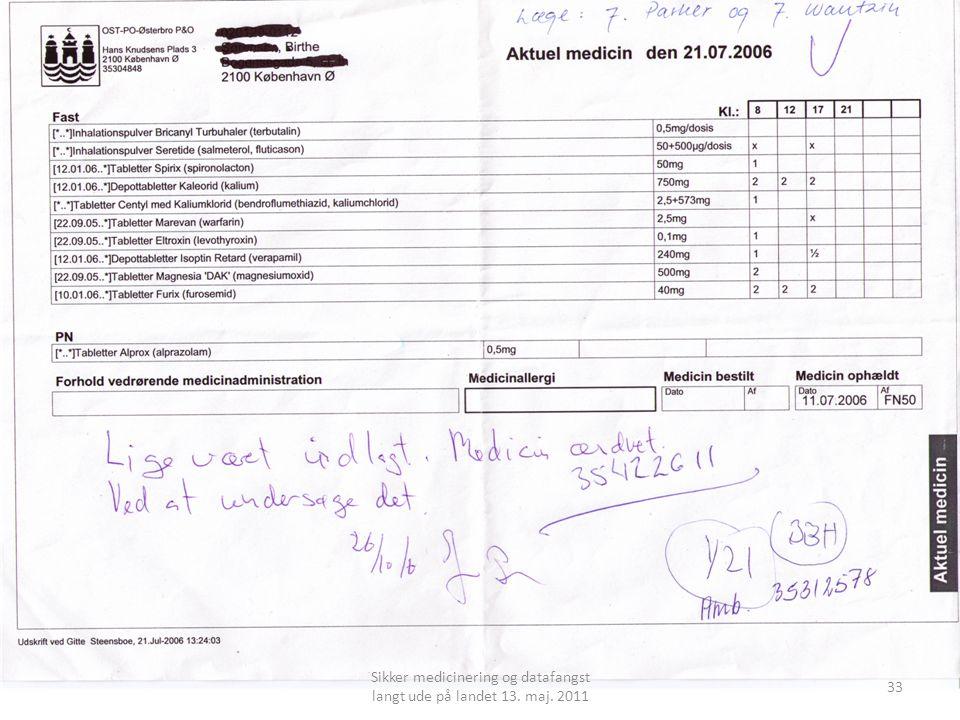 33 Sikker medicinering og datafangst langt ude på landet 13. maj. 2011