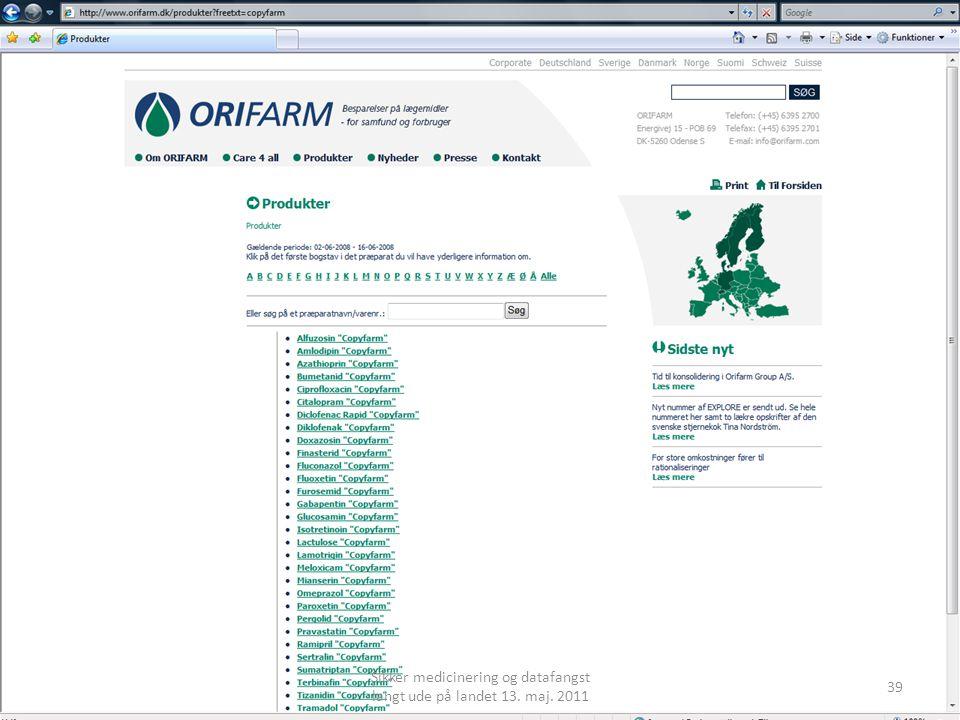 39 Sikker medicinering og datafangst langt ude på landet 13. maj. 2011