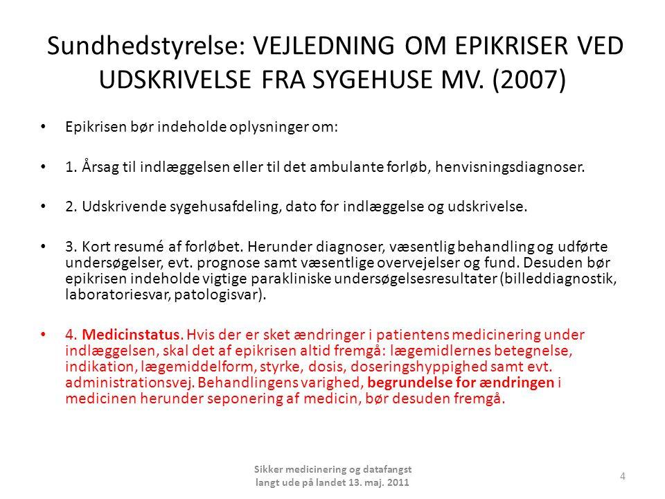 Sundhedstyrelse: VEJLEDNING OM EPIKRISER VED UDSKRIVELSE FRA SYGEHUSE MV.