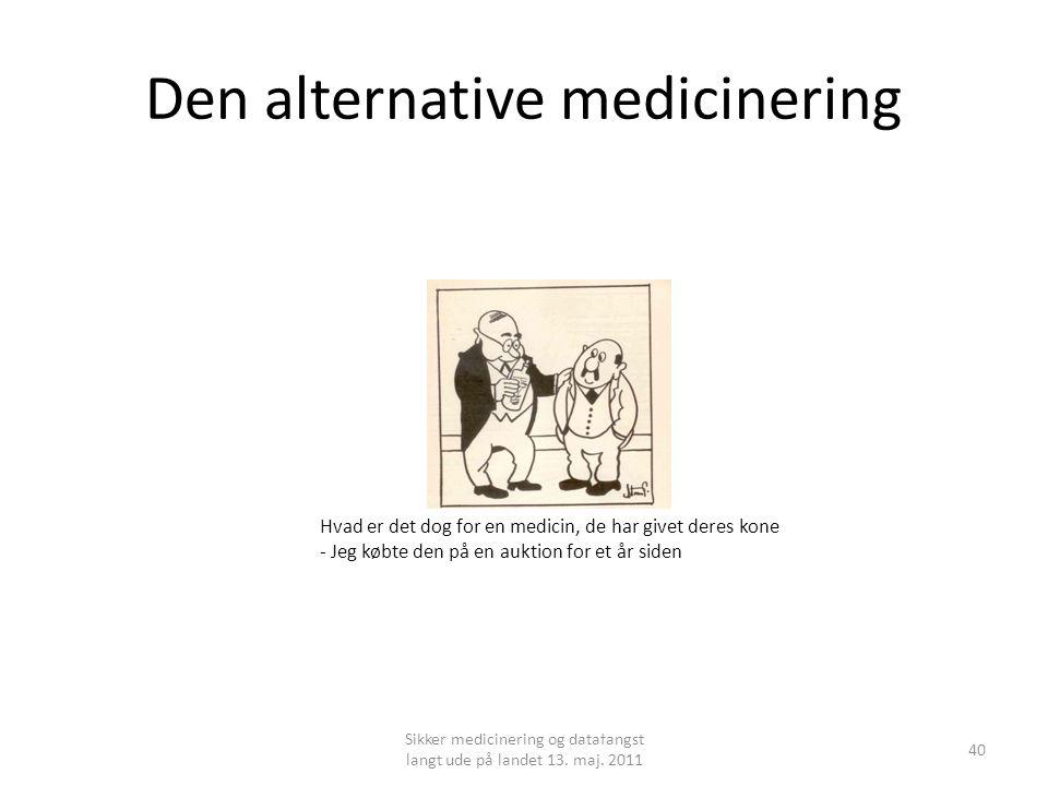Den alternative medicinering Sikker medicinering og datafangst langt ude på landet 13.