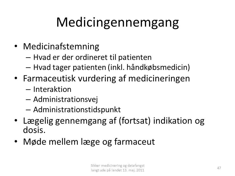 Medicingennemgang • Medicinafstemning – Hvad er der ordineret til patienten – Hvad tager patienten (inkl.
