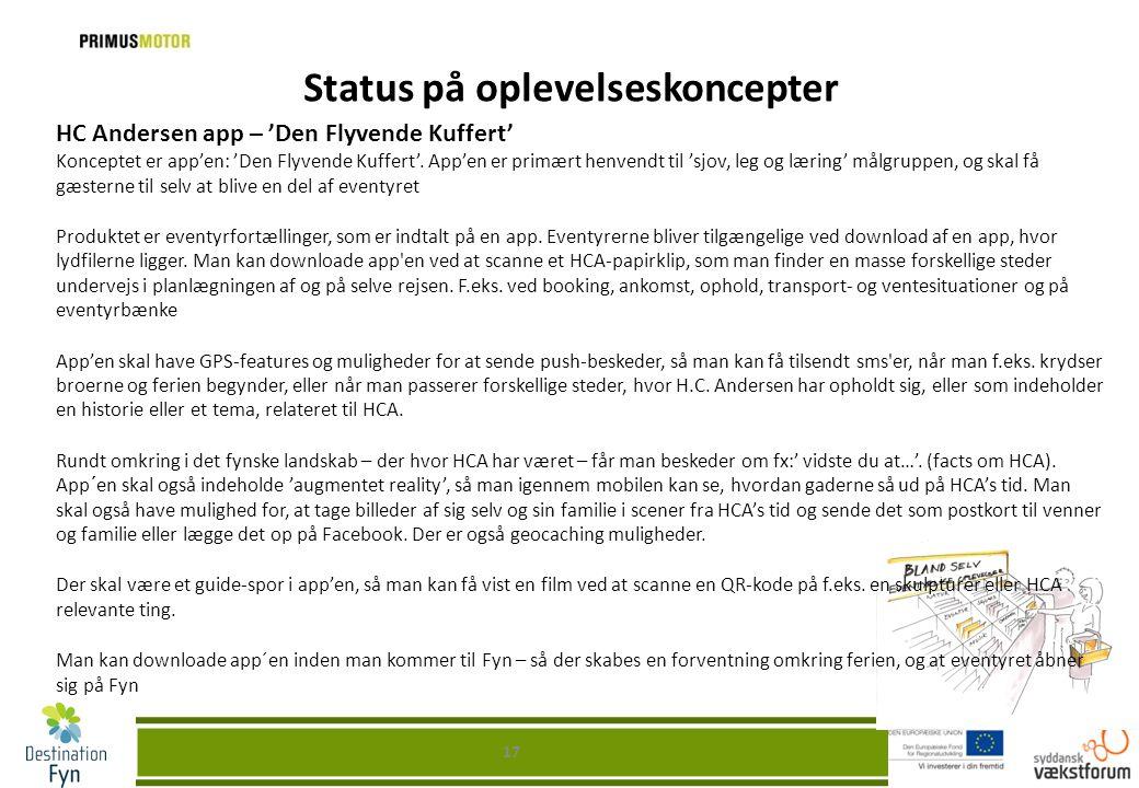 Status på oplevelseskoncepter HC Andersen app – 'Den Flyvende Kuffert' Konceptet er app'en: 'Den Flyvende Kuffert'. App'en er primært henvendt til 'sj