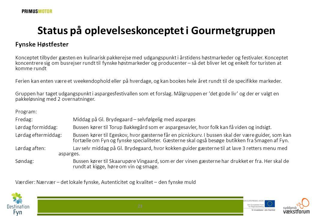 Status på oplevelseskonceptet i Gourmetgruppen Fynske Høstfester Konceptet tilbyder gæsten en kulinarisk pakkerejse med udgangspunkt i årstidens høstm