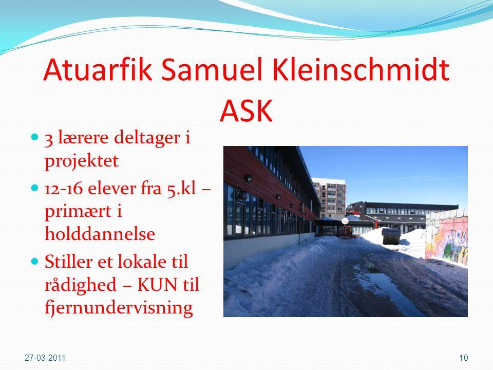 Atuarfik Samuel Kleinschmidt ASK  3 lærere deltager i projektet  12-16 elever fra 5.kl – primært i holddannelse  Stiller et lokale til rådighed – KUN til fjernundervisning 27-03-201110