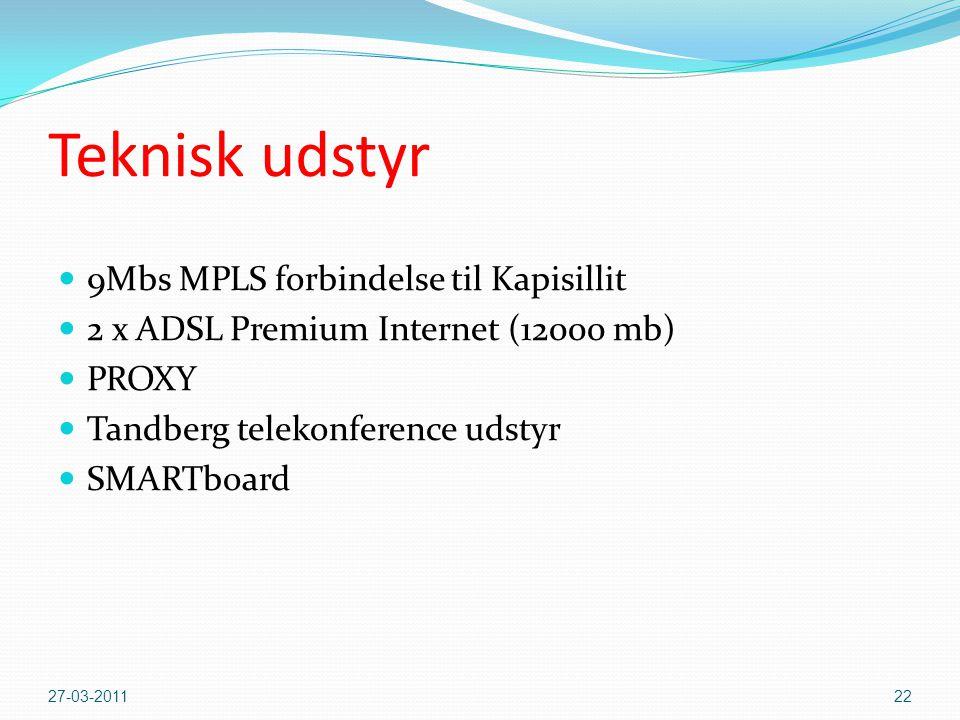 Teknisk udstyr  9Mbs MPLS forbindelse til Kapisillit  2 x ADSL Premium Internet (12000 mb)  PROXY  Tandberg telekonference udstyr  SMARTboard 27-03-201122