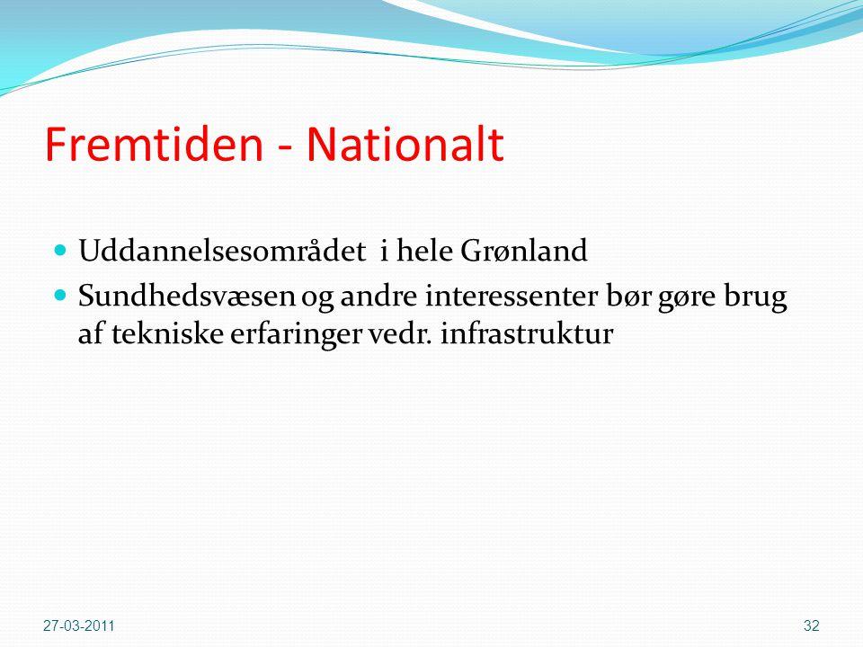 Fremtiden - Nationalt  Uddannelsesområdet i hele Grønland  Sundhedsvæsen og andre interessenter bør gøre brug af tekniske erfaringer vedr.