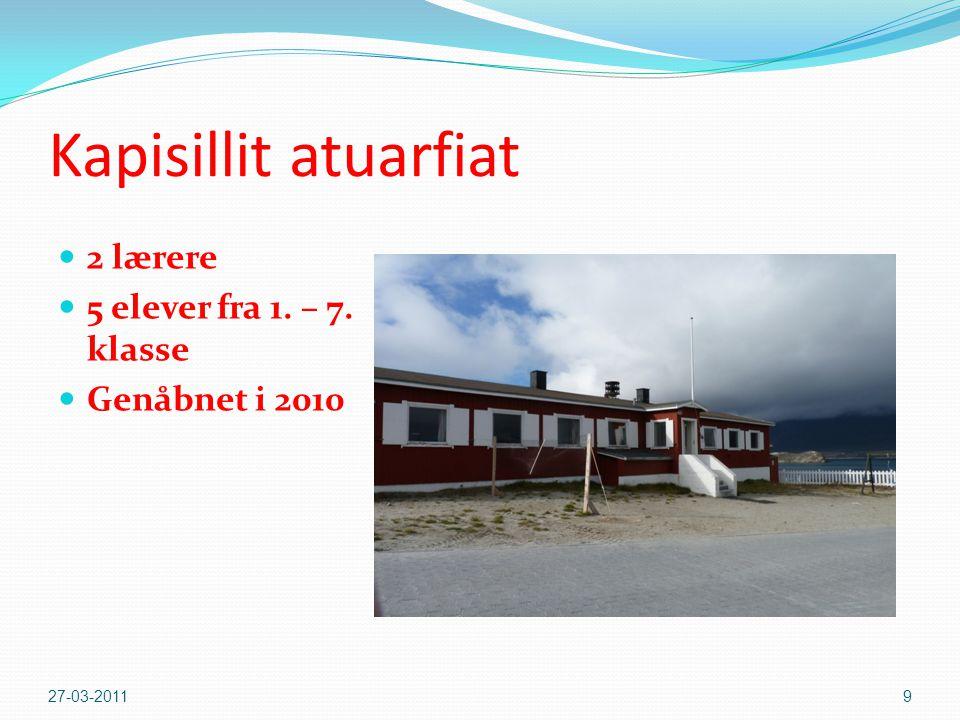 Kapisillit atuarfiat  2 lærere  5 elever fra 1. – 7. klasse  Genåbnet i 2010 27-03-20119