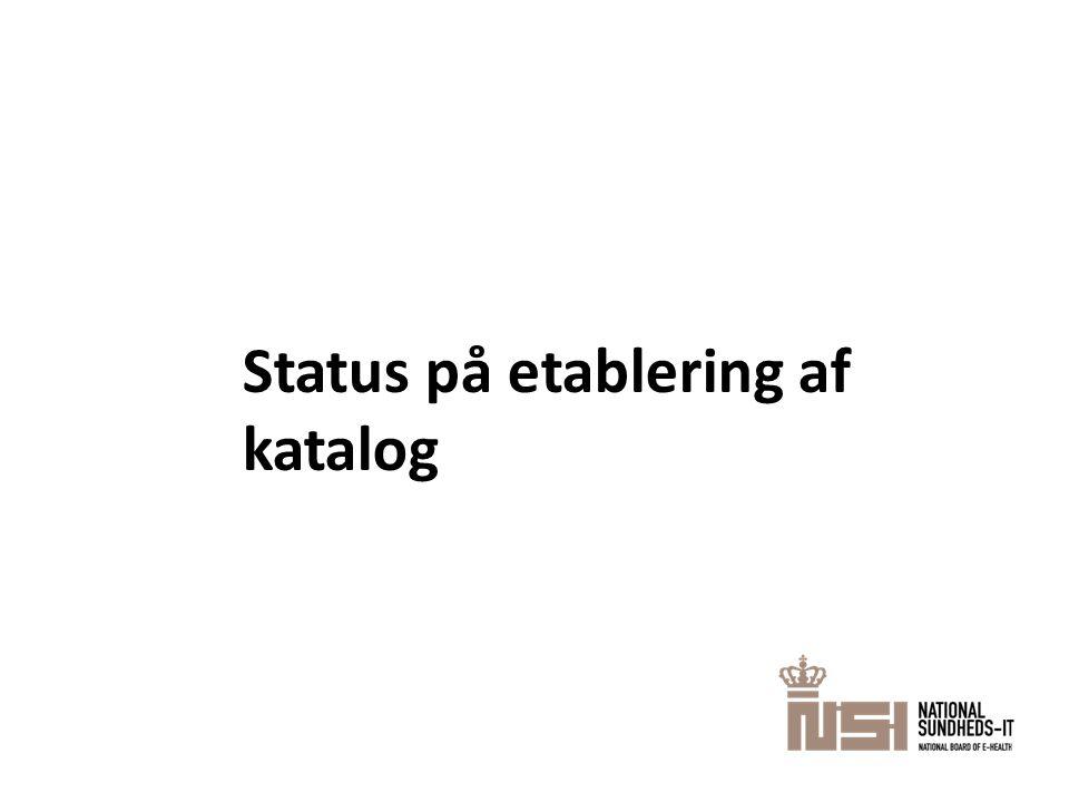Status på etablering af katalog