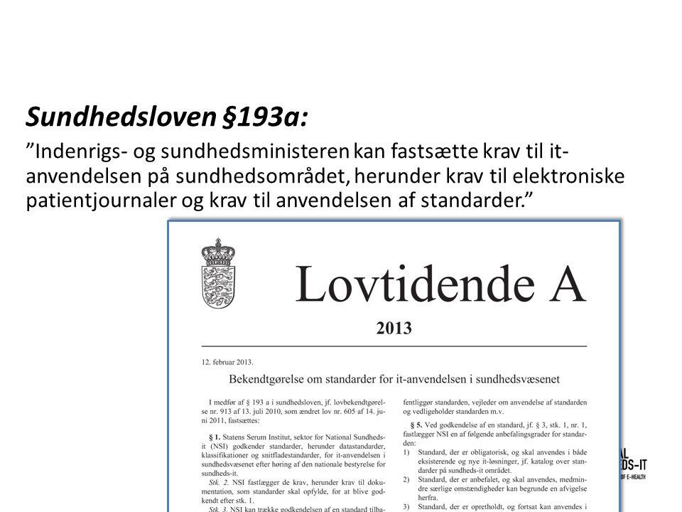 """Sundhedsloven §193a: """"Indenrigs- og sundhedsministeren kan fastsætte krav til it- anvendelsen på sundhedsområdet, herunder krav til elektroniske patie"""