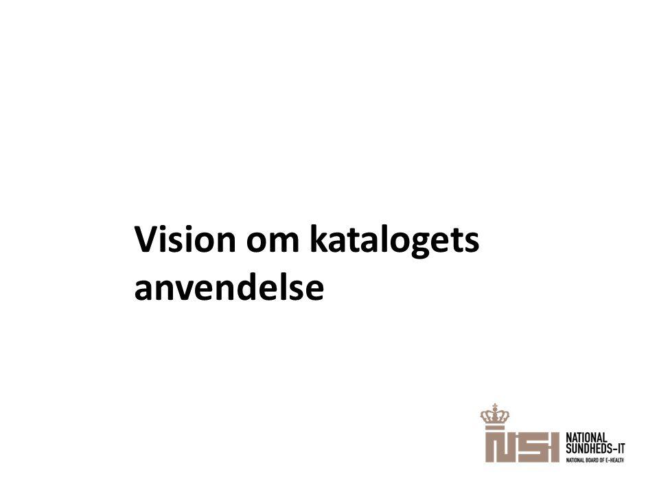 Vision om katalogets anvendelse