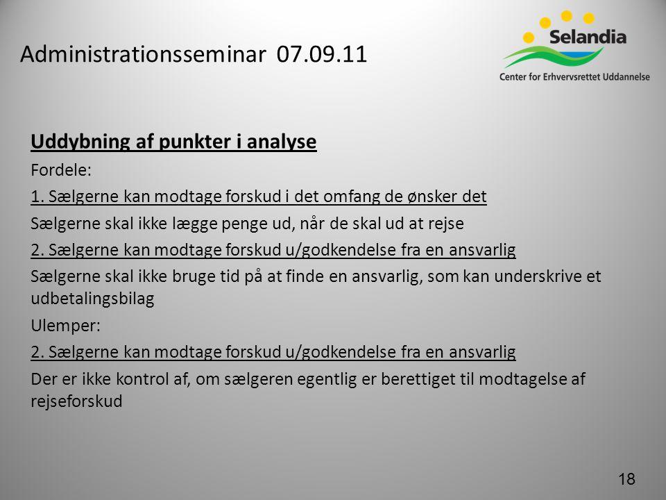 Administrationsseminar 07.09.11 Uddybning af punkter i analyse Fordele: 1.