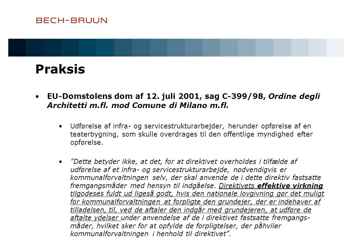 Praksis •EU-Domstolens dom af 12.juli 2001, sag C-399/98, Ordine degli Architetti m.fl.