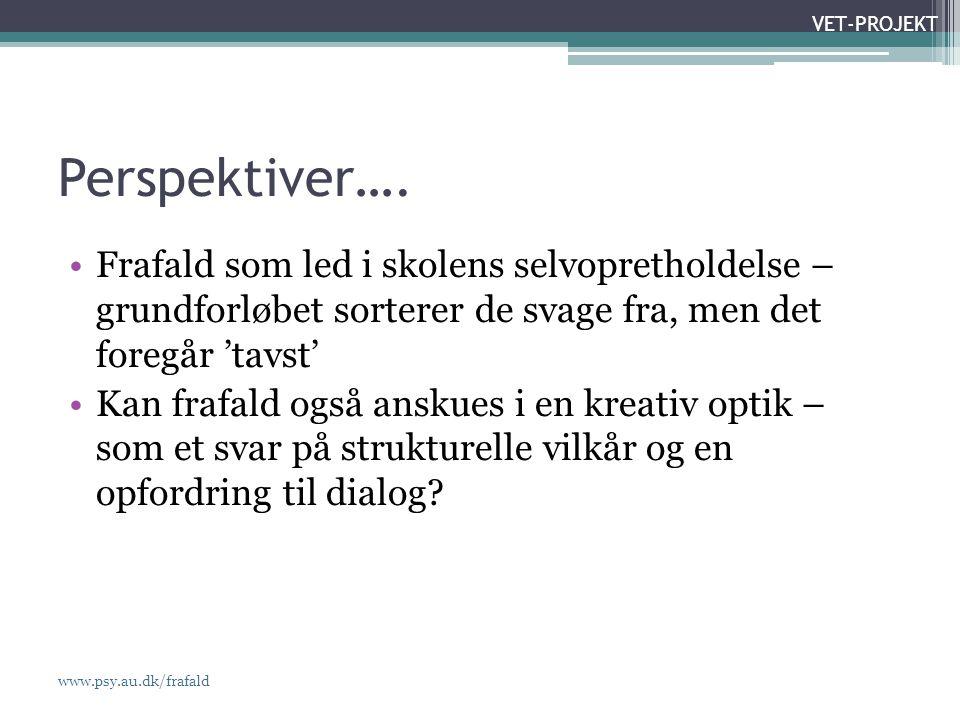 www.psy.au.dk/frafald VET-PROJEKT Perspektiver….