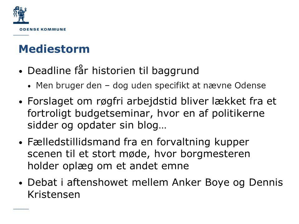 Mediestorm • Deadline får historien til baggrund • Men bruger den – dog uden specifikt at nævne Odense • Forslaget om røgfri arbejdstid bliver lækket