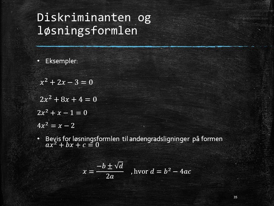 Diskriminanten og løsningsformlen 35